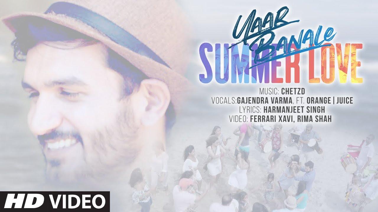 Gajendra Verma ft Orange|Juice – Yaar Banale