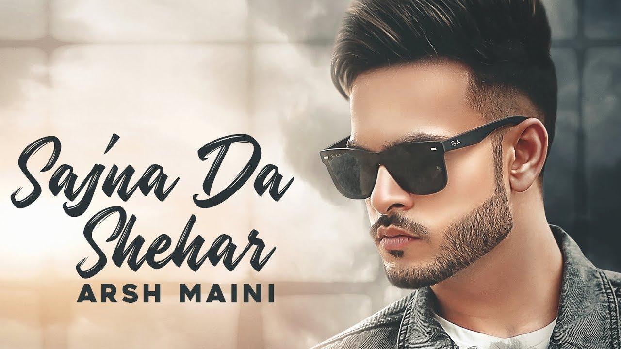 Arsh Maini ft MixSingh – Sajna Da Shehar