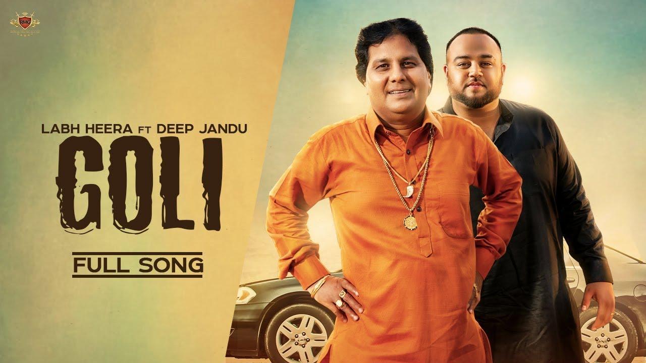 Labh Heera ft Deep Jandu – Goli