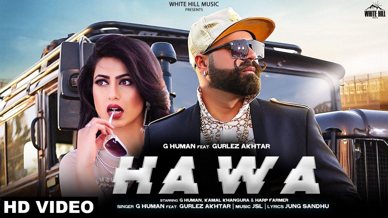 G Human ft Gurlej Akhtar & JSL – Hawa