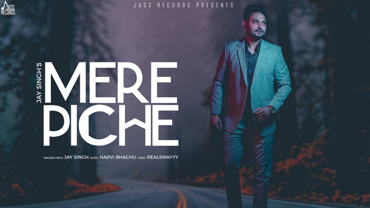 Jay Singh – Mere Piche
