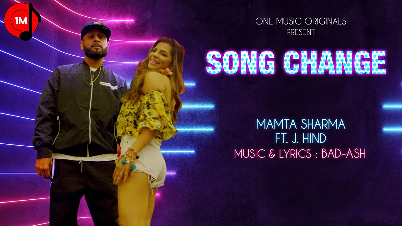 Mamta Sharma ft J Hind – Song Change