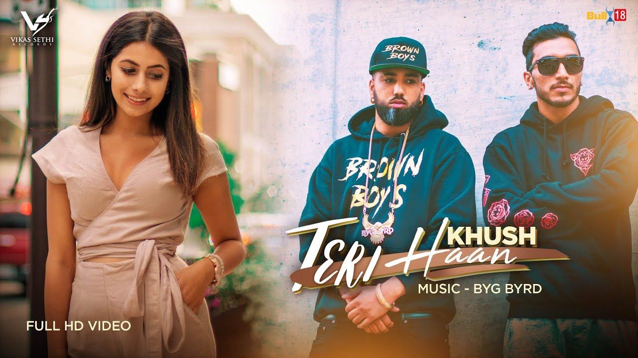Khush ft Byg Byrd – Teri Haan