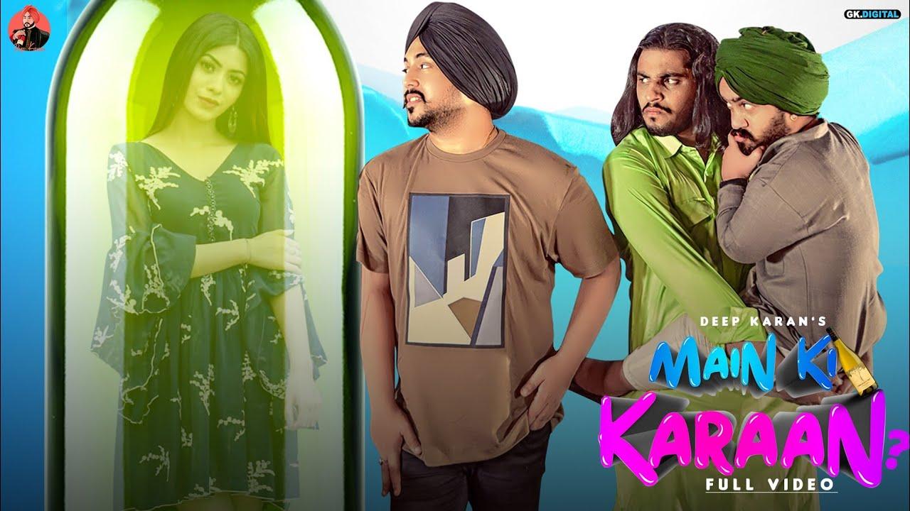 Deep Karan ft G Skillz – Main Ki Karaan