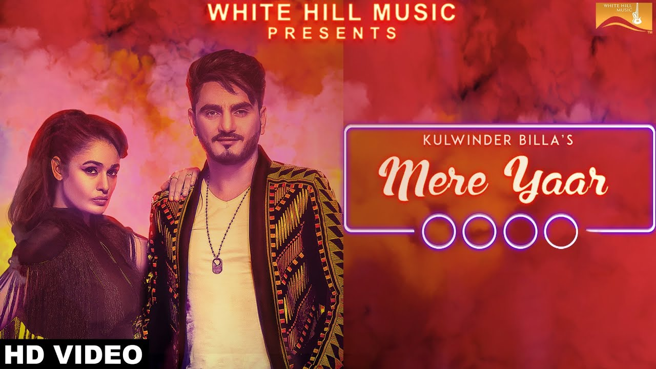 Kulwinder Billa ft Yuvika Chaudhry & Desi Routz – Mere Yaar