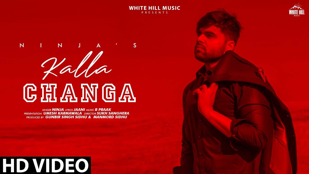 Ninja ft B. Praak – Kalla Changa