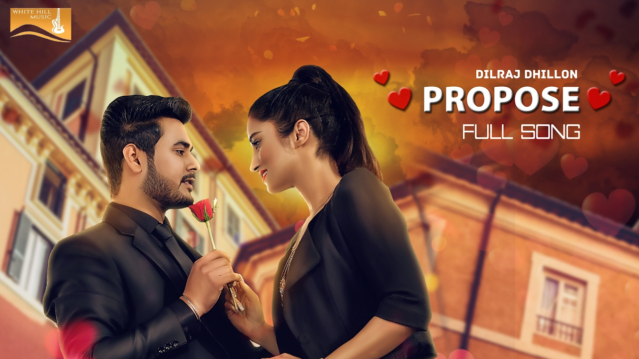 Dilraj Dhillon – Propose