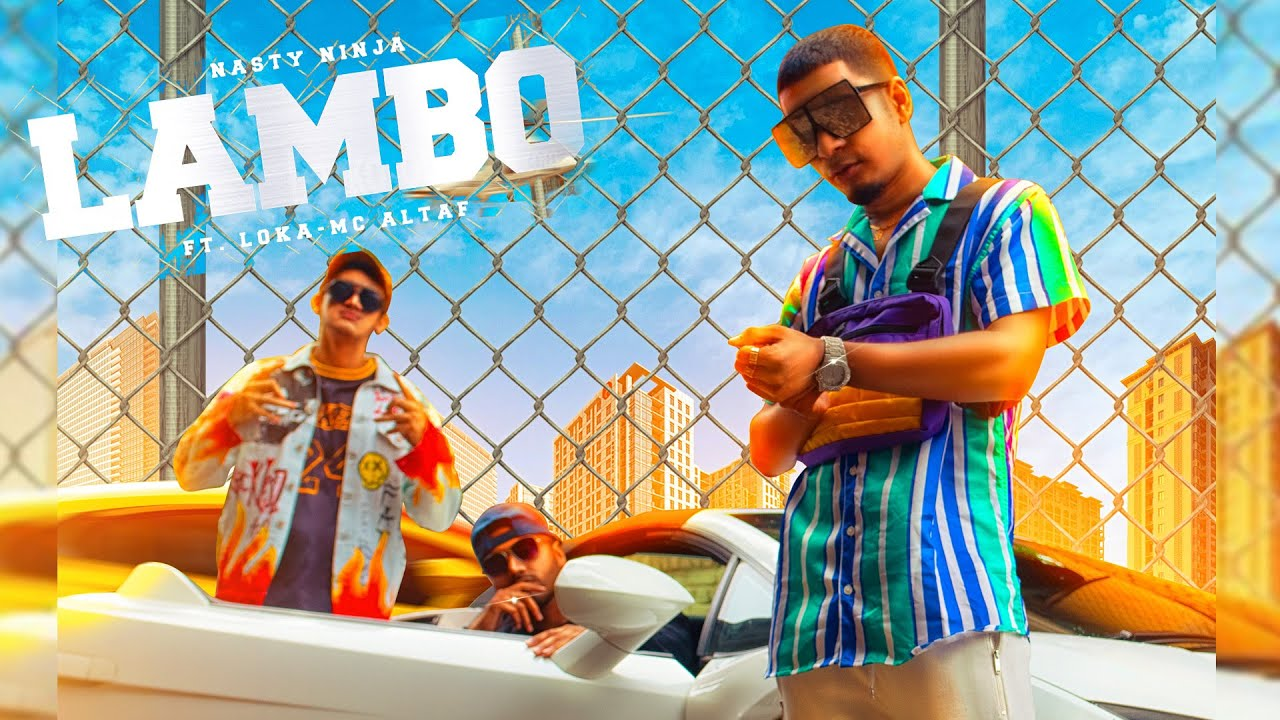 Nasty Ninja ft Loka & MC Altaf – Lambo