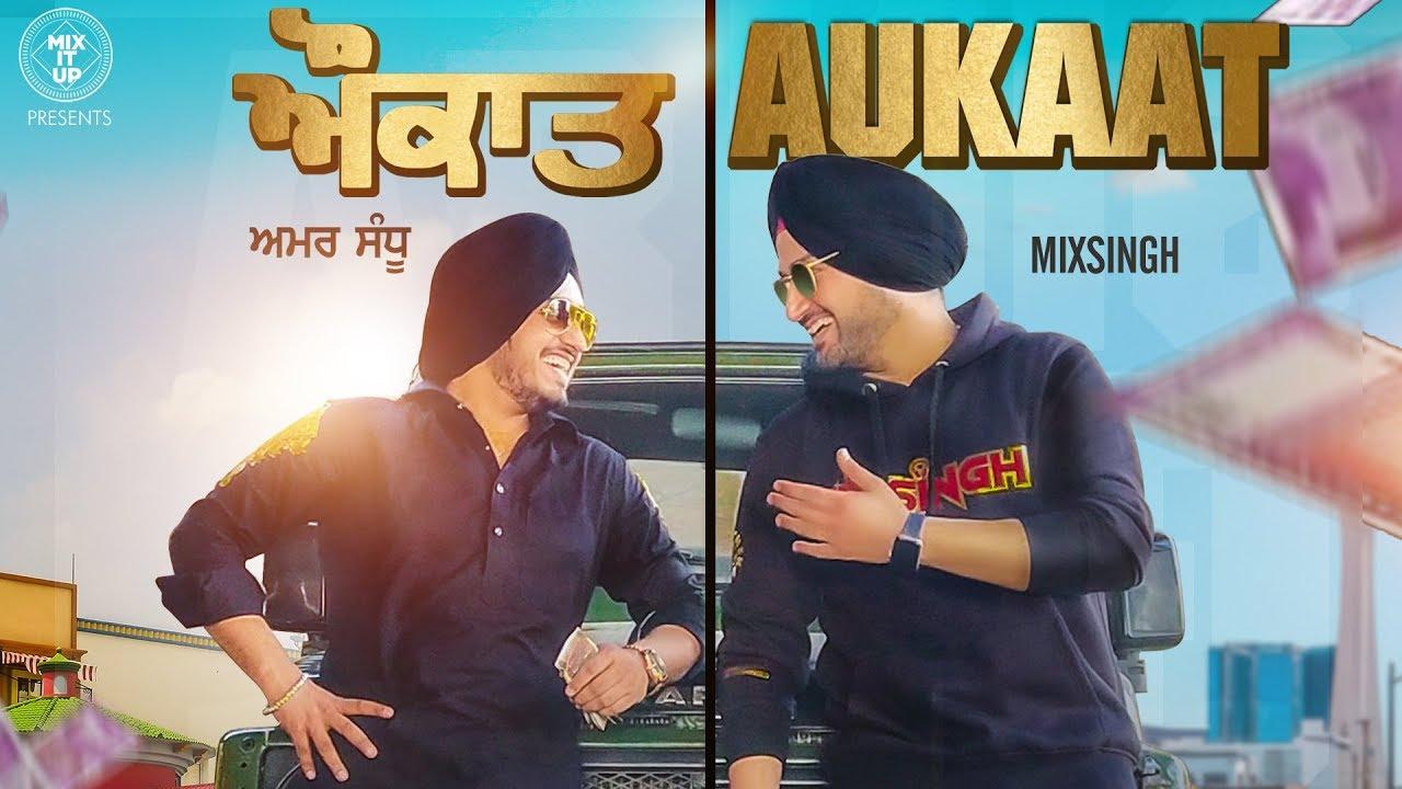 Amar Sandhu ft MixSingh – Aukaat