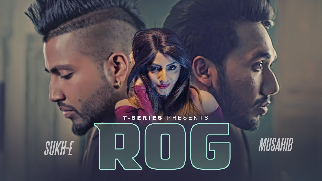 Musahib ft Sukh-E Muzical Doctorz – Rog