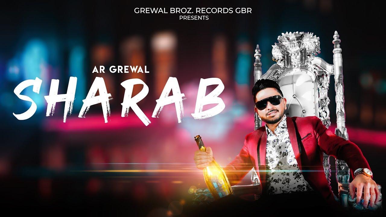 AR Grewal ft MJR Grewal – Sharab