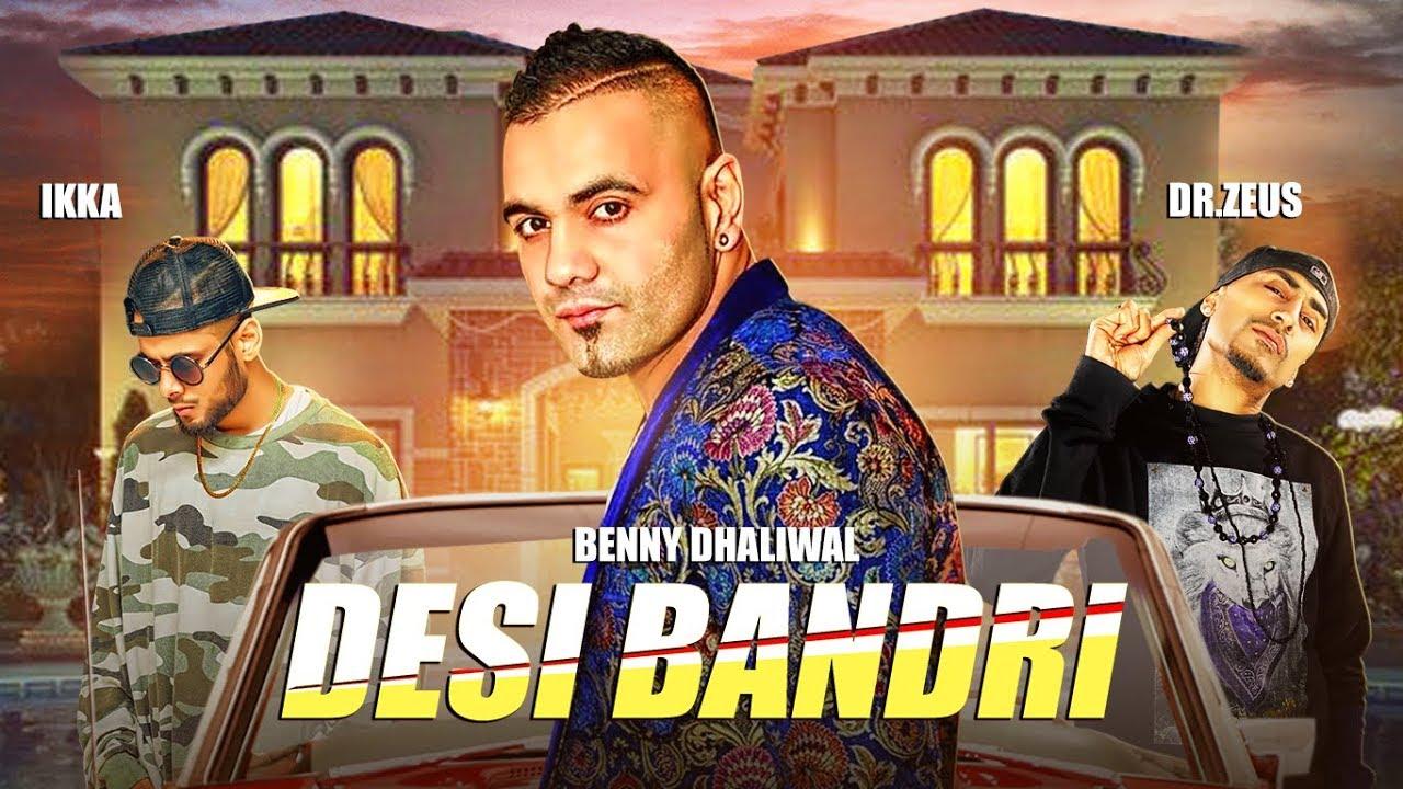 Benny Dhaliwal ft Ikka & Dr Zeus – Desi Bandri