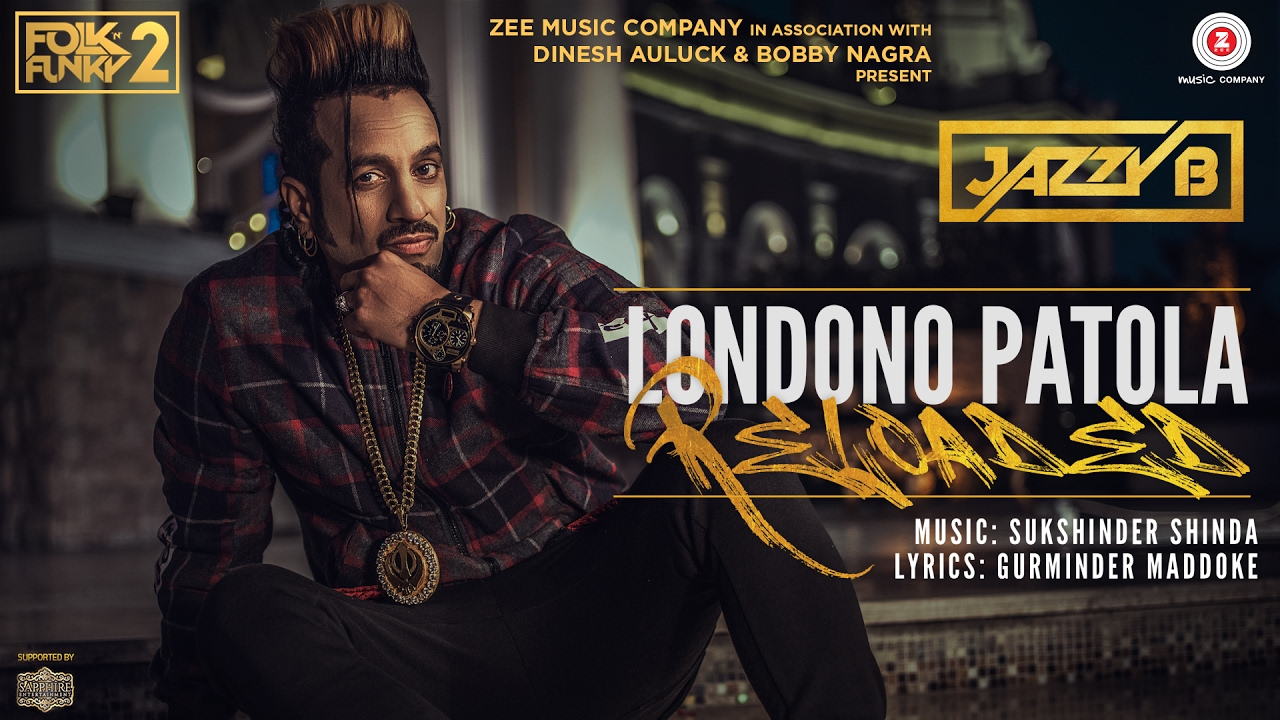 Jazzy B – Londono Patola Reloaded