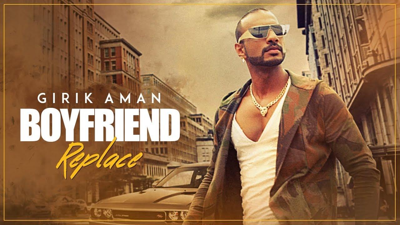 Girik Aman – Boyfriend Replace