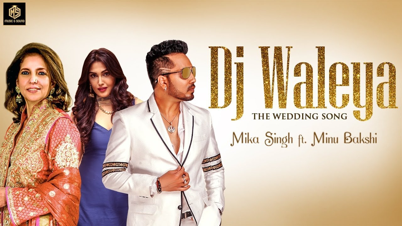 Mika Singh & Minu Bakshi – DJ Waleya