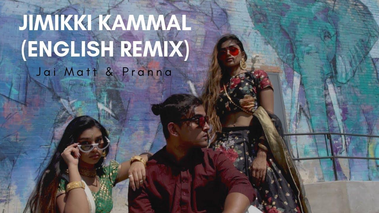 Jai Matt & PRANNA – Jimikki Kammal (English Remix)
