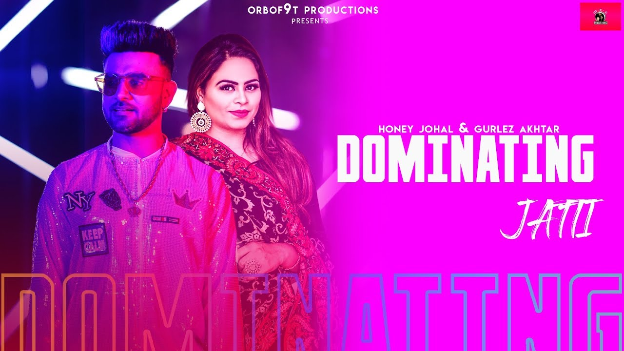Honey Johal ft Gurlej Akhtar & Desi Crew – Dominating Jatti