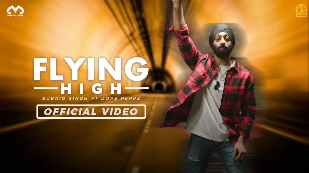 Subaig Singh ft Dope Peppz – Flying High