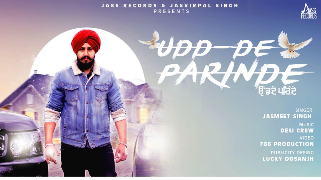 Jasmeet Singh ft Desi Crew – Udd De Parinde