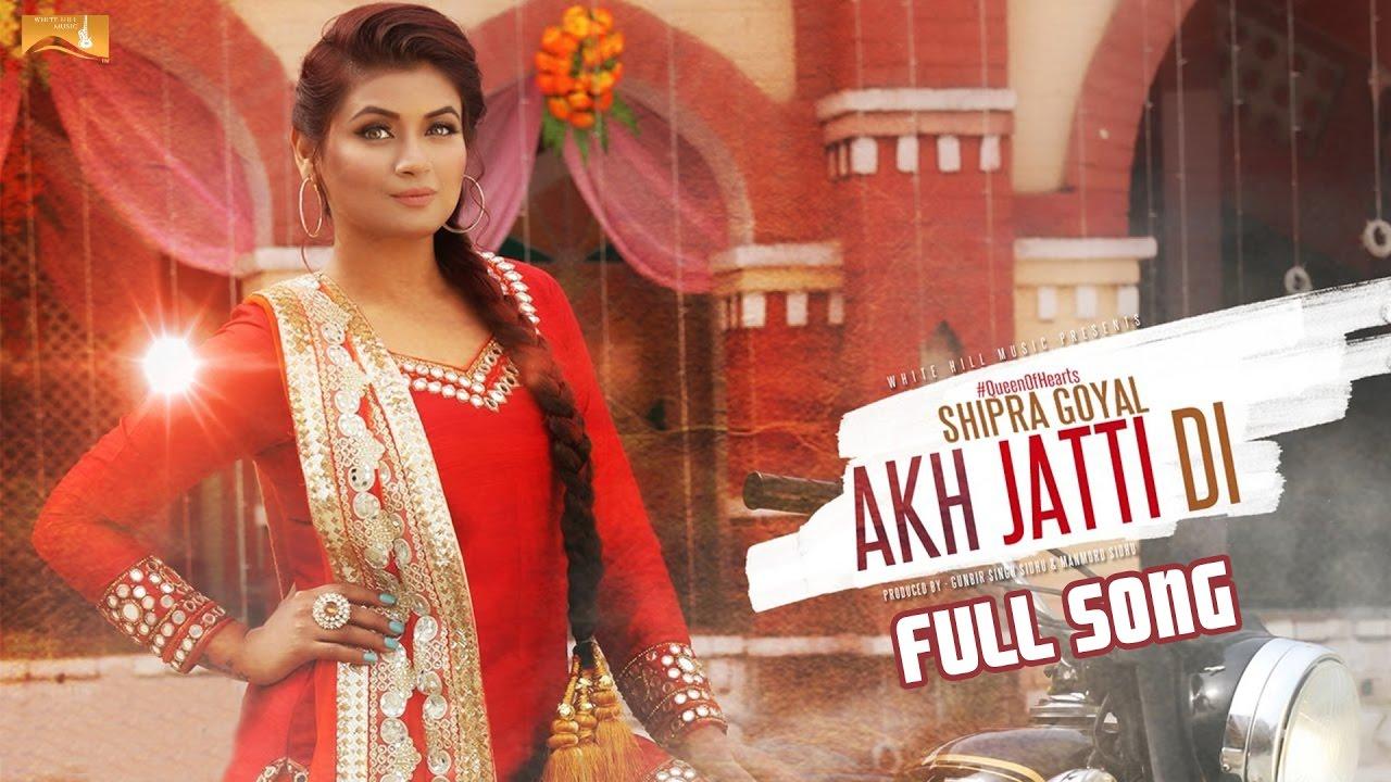 Shipra Goyal – Akh Jatti Di