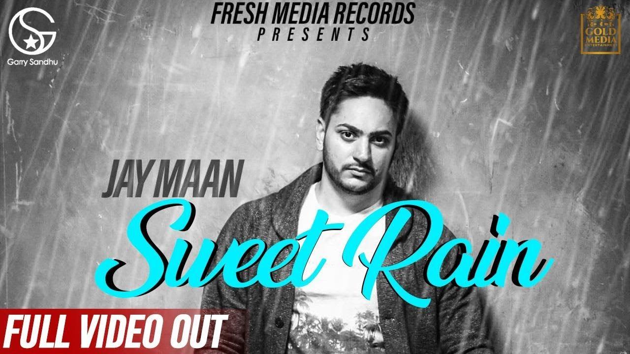Jay Maan – Sweet Rain (Mithi Mithi)