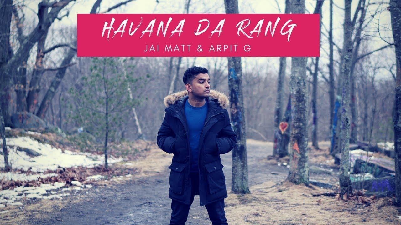 Jai Matt & Arpit G – Havana Da Rang