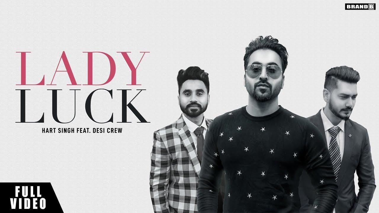 Hart Singh ft Desi Crew – Lady Luck