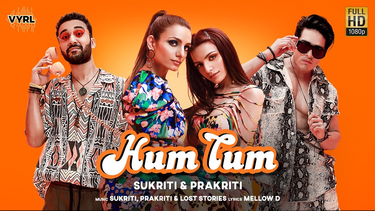 Sukriti Kakar & Prakriti Kakar ft Lost Stories – Hum Tum