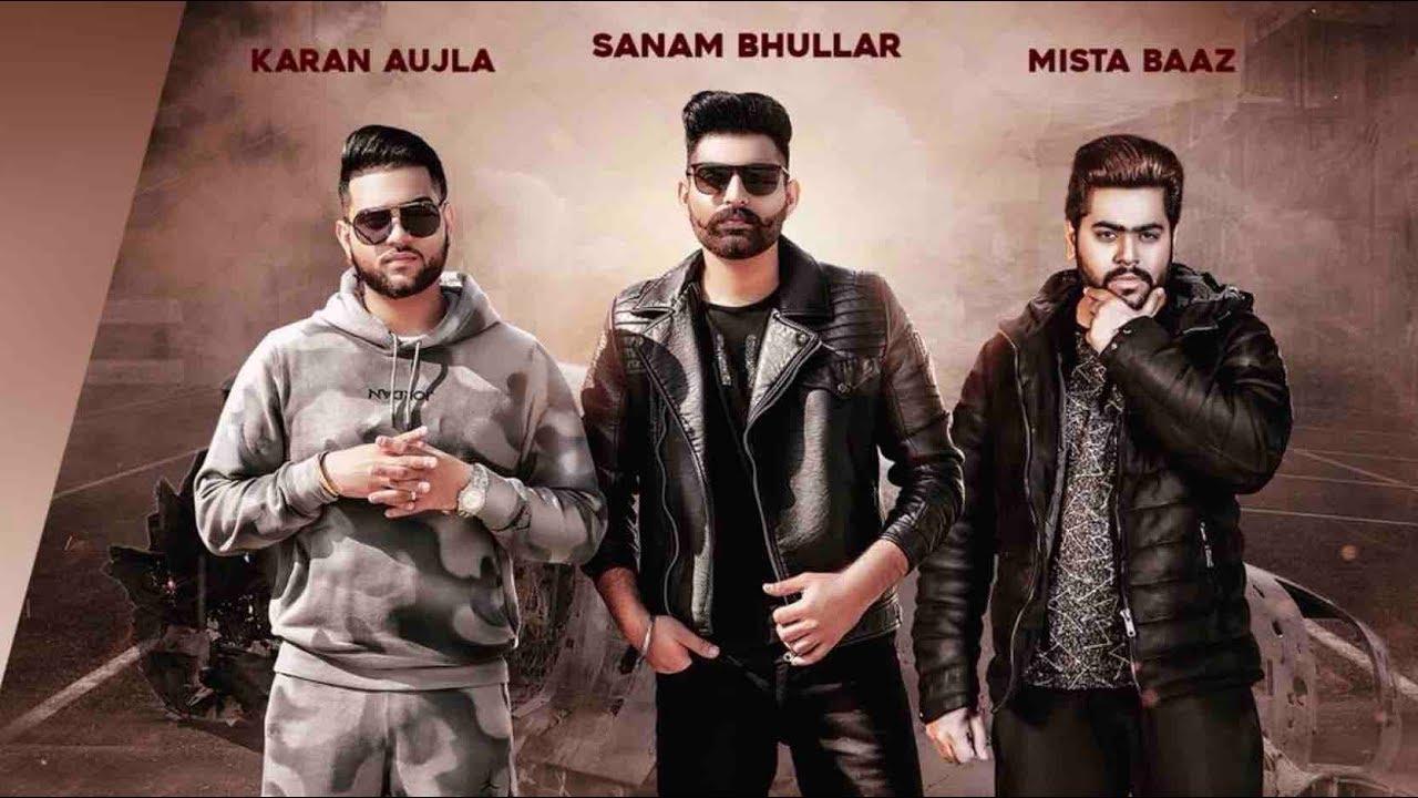 Sanam Bhullar ft Karan Aujla & Mista Baaz – Lafaafe