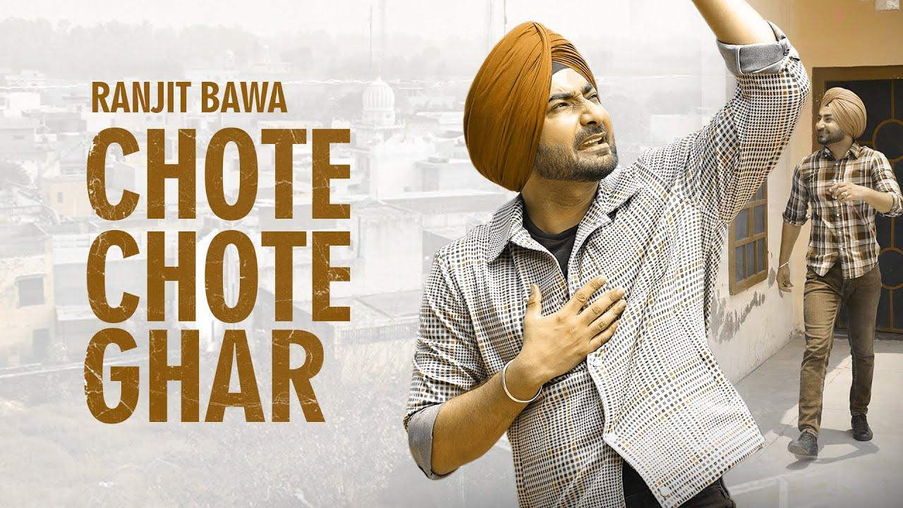 Ranjit Bawa ft Gur Sidhu – Chote Chote Ghar