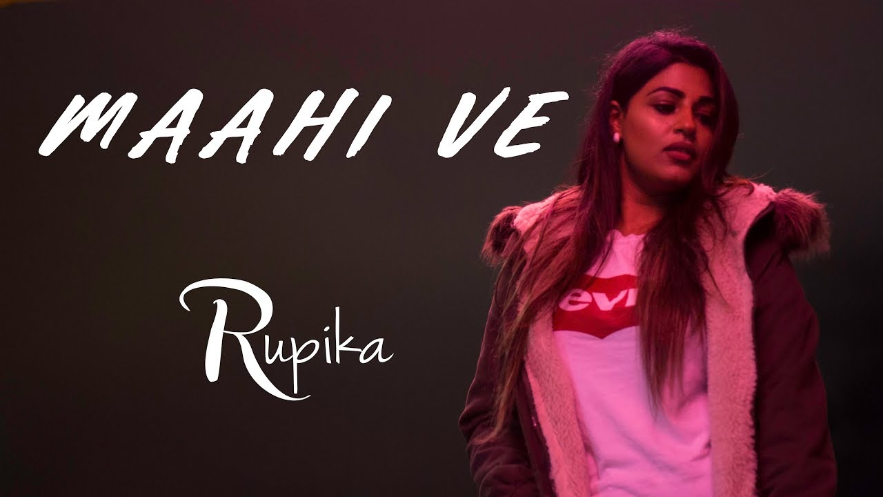 Rupika – Maahi Ve (Cover)