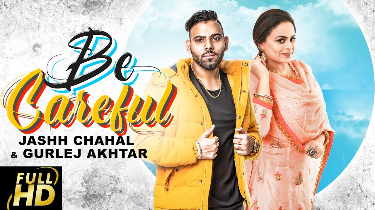 Jashh Chahal ft Gurlej Akhtar & Desi Crew – Be Careful