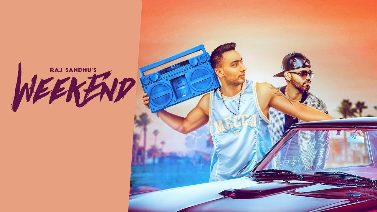 Raj Sandhu ft Harj Nagra – Weekend