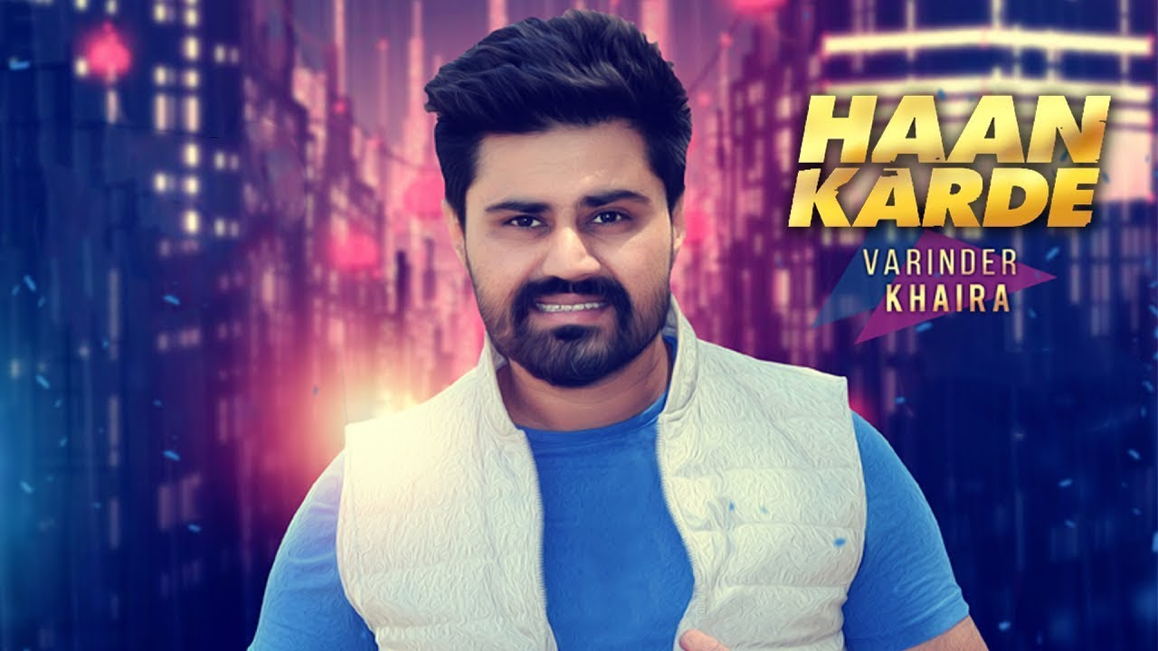 Varinder Khaira – Haan Karde