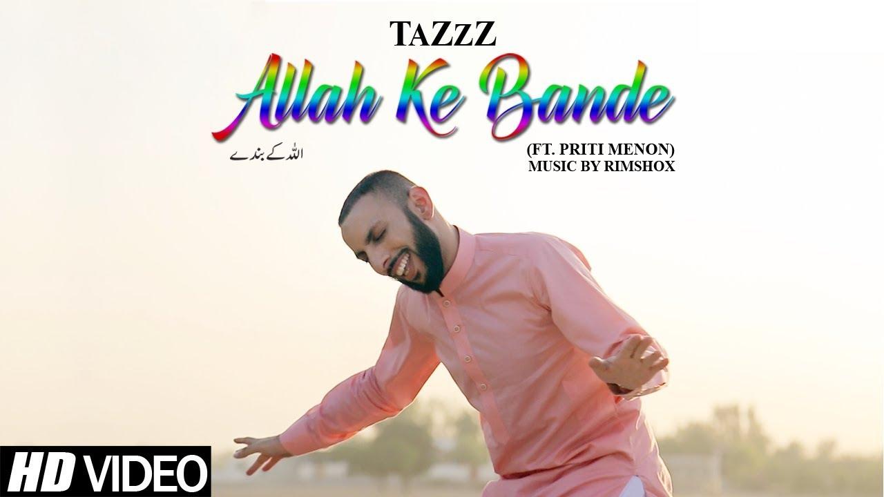 TaZzZ ft Priti Menon – Allah Ke Bande