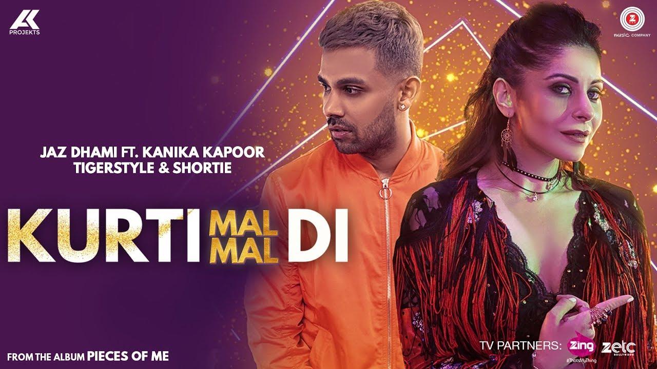 Jaz Dhami ft Kanika Kapoor, Shortie & Tigerstyle – Kurti Mal Mal Di