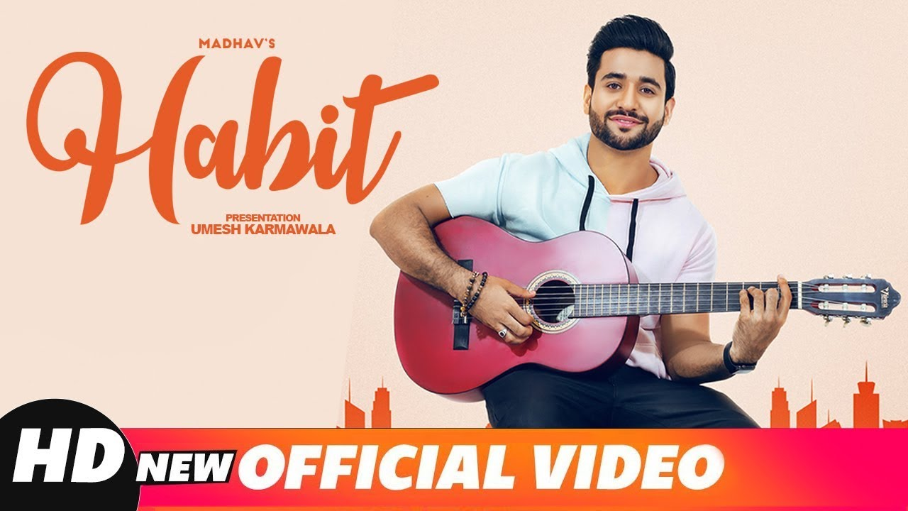 Madhav ft Goldboy – Habit