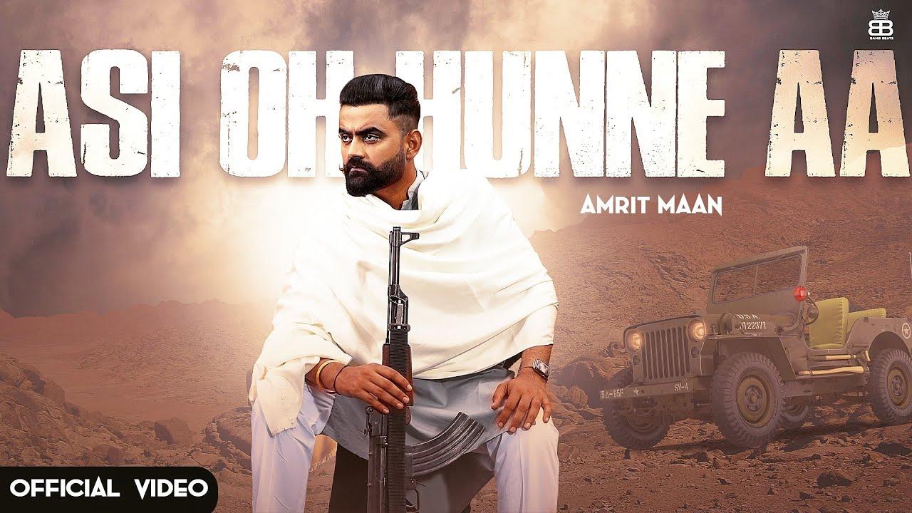 Amrit Maan ft Ikwinder Singh – Asi Oh Hunne Aa