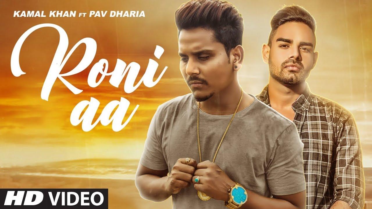 Kamal Khan ft Pav Dharia – Roni Aa