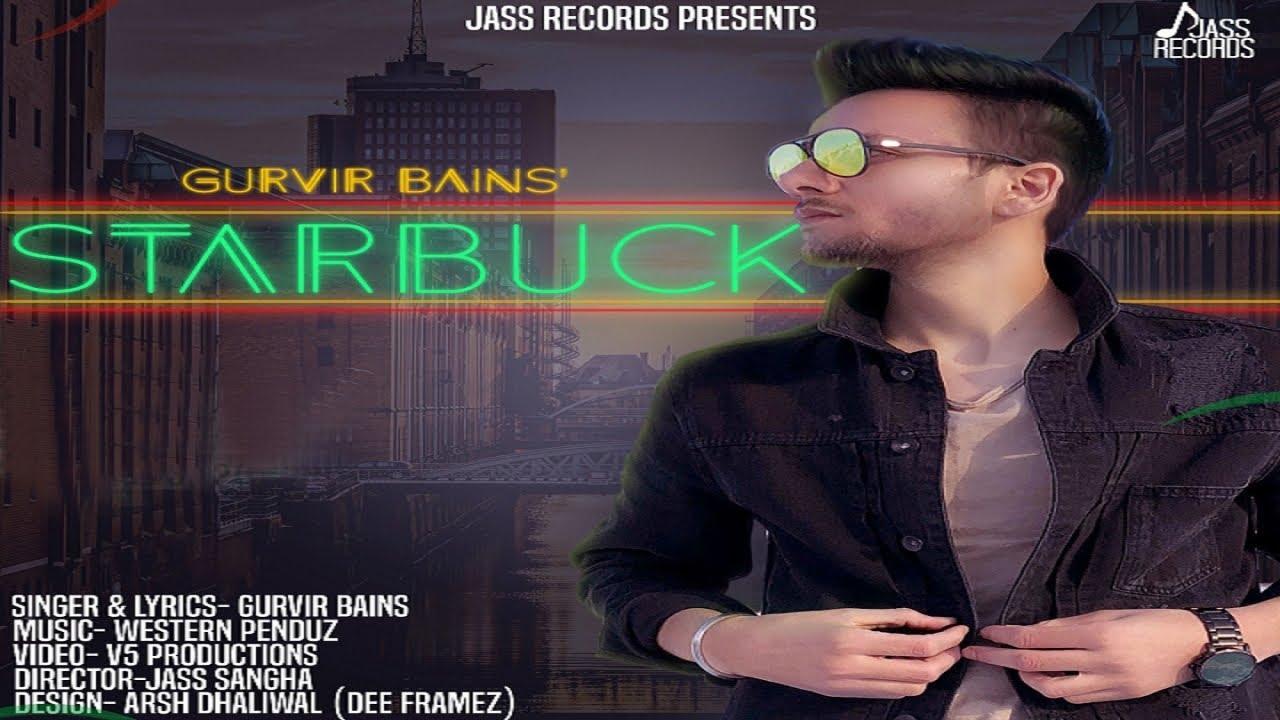 Gurvir Bains ft Western Penduz – Starbuck