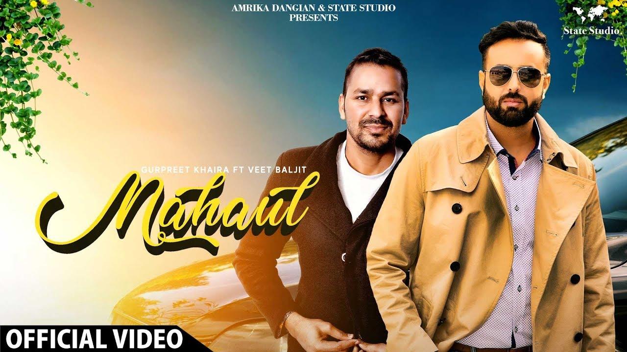 Gurpreet Khaira ft Veet Baljit – Mahaul