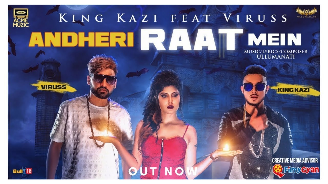 King Kazi ft Viruss – Andheri Raat Mein