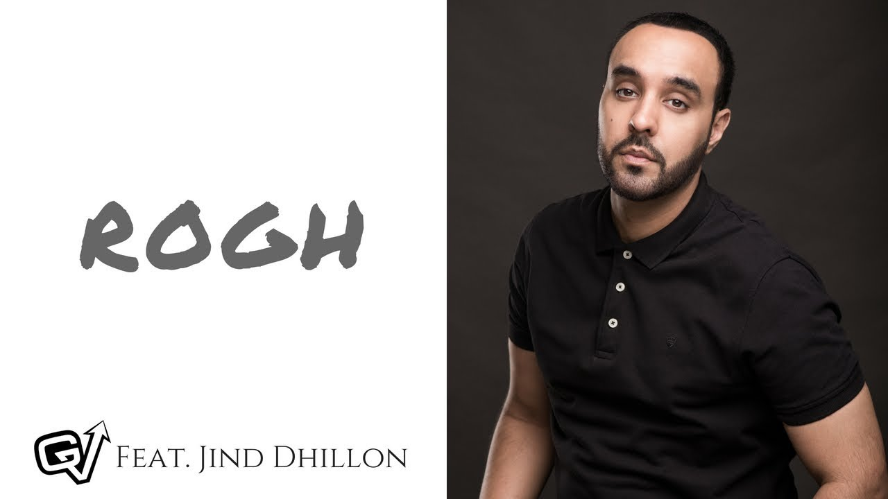 GV ft Jind Dhillon – Rogh