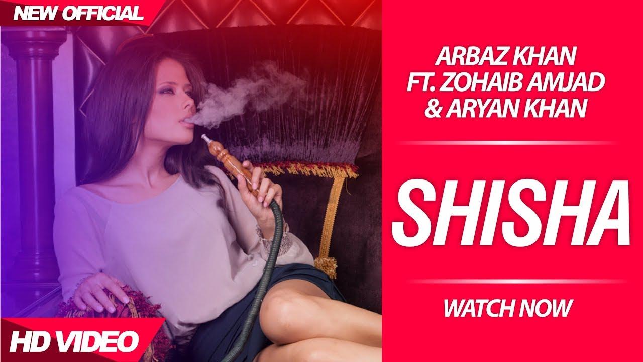 Arbaz Khan ft Zohaib Amjad & Aryan Khan – Shisha