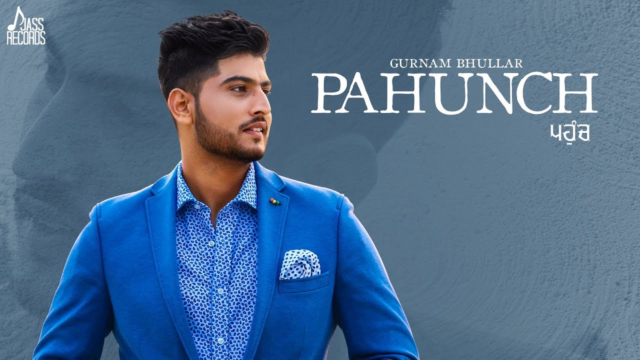 Gurnam Bhullar ft KV Singh – Pahunch
