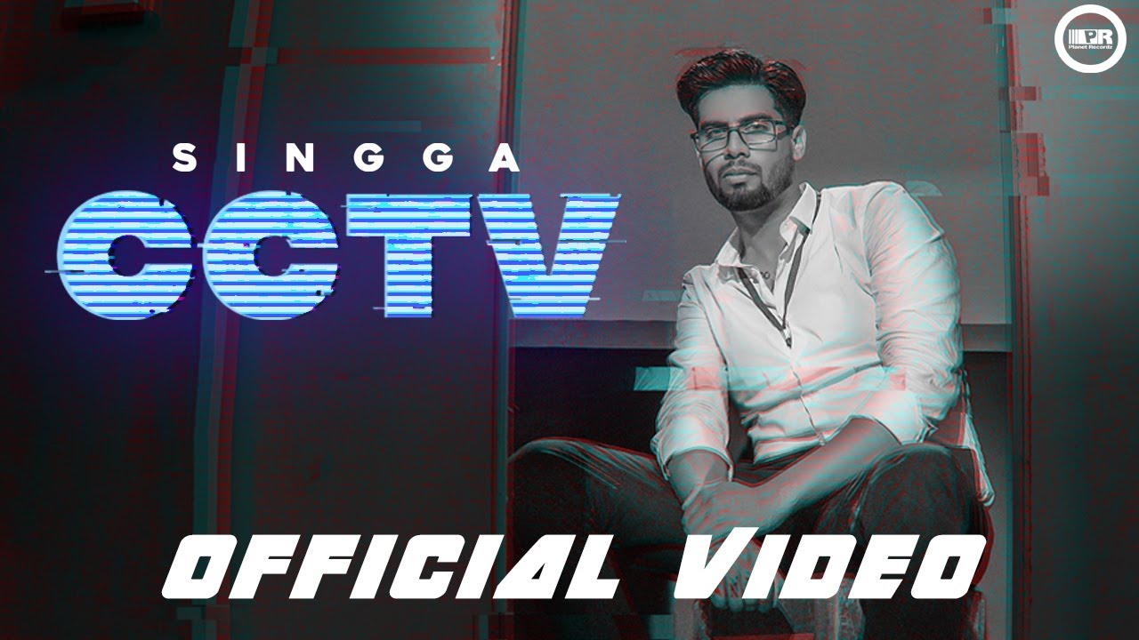 Singga ft MixSingh – CCTV