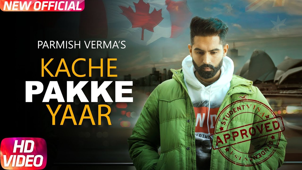 Parmish Verma ft Desi Crew – Kache Pakke Yaar