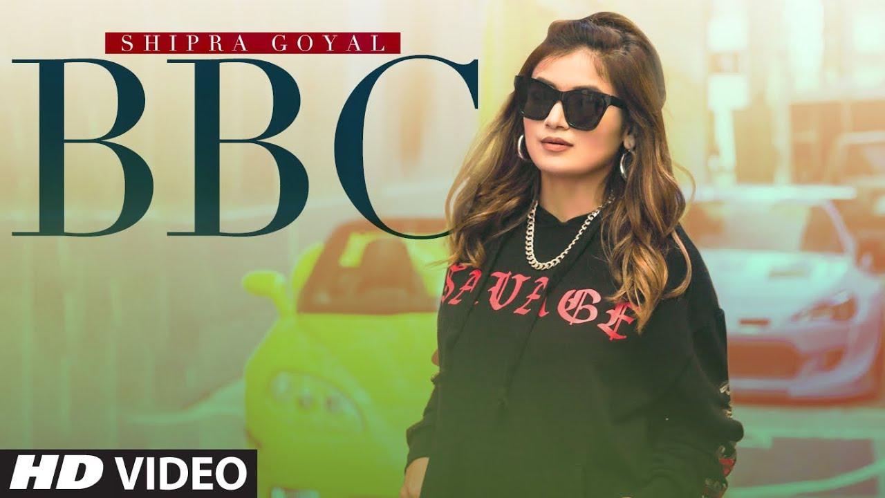 Shipra Goyal ft Vee – BBC