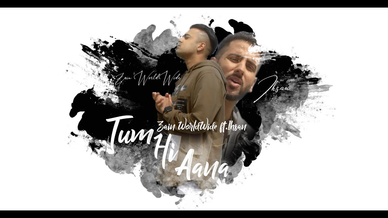 Zain Worldwide ft Ihsan – Tum Hi Aana (Cover)