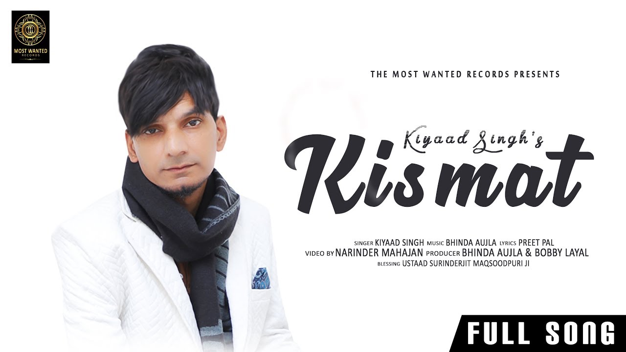 Kiyaad Singh ft Bhinda Aujla – Kismat